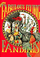 The Fabulous Flying Fandinis by Ingrid…