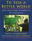 To Seek a Better World: The Haitian Minority…