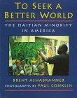 To Seek a Better World: The Haitian Minority…