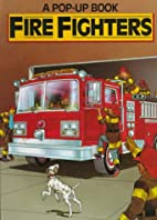 Fire Fighters (A Pop-up Book) by Peter…