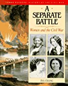 A Separate Battle: Women and the Civil War…