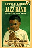 """Medearis, Angela Shelf: Little Louis and the Jazz Band: The Story of Louis """"Satchmo"""" Armstrong (Rainbow Biography)"""