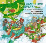 Cobb, Vicki: Why Can't I Live Forever?: And Other Not Such Dumb Questions About Life