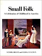 Small Folk: A Celebration of Childhood in…