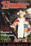 Carroll, E. Jean: Hunter: The Strange and Savage Life of Hunter S. Thompson