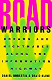 Daniel Burstein: Road Warriors: Dreams and Nightmares Along the Information Highway