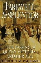 Farewell in Splendor: The Passing of Queen…