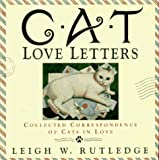 Rutledge, Leigh W.: Cat Love Letters: Collected Correspondence of Cats in Love