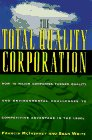 McInerney, Francis: The Total Quality Corporation: How 10 Major Companies Turned Quality and Environmental Challenges to Competitive Advantage in the 1990s