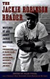 Jules Tygiel: The Jackie Robinson Reader: Perspectives on an American Hero