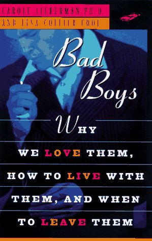 bad-boys-how-we-love-them-how-to-live-with-them-when-to-leave-them