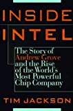 Jackson, Tim: Inside Intel : Andrew Grove and the Rise of the World&#39;s Most Powerful Chip Company