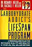 Heller, Ritchard: The Carbohydrate Addict&#39;s Lifespan Program: A Personalized Plan for Becoming Slim, Fit, and Healthy in Your 40S, 50S, 60S, and Beyond