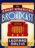 Maltin, Leonard: Great American Broadcast: A Celebration of Radio&#39;s Golden Age