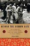 Chang, Leslie: Beyond the Narrow Gate: The Journey of Four Chinese Women from the Middle Kingdom to the Middle America