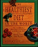 Goldbeck, Nikki: The Healthiest Diet in the World : A Cookbook and Mentor