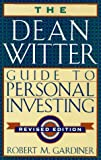 Robert M. Gardiner: The Dean Witter Guide to Personal Investing