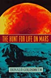 Goldsmith, Donald: The Hunt for Life on Mars