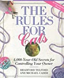 Cader, Michael: The Rules for Cats : 4,000 Year-Old Secrets for Controlling Your Owner: an Unauthorized Parody