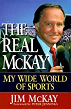 The Real McKay: My Wide World of Sports by…