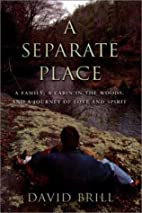 A Separate Place: A Family, a Cabin in the…