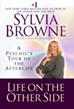 Browne, Sylvia: Life on the Other Side : A Psychic's Tour of the Afterlife