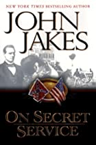 On secret service : a novel by John Jakes