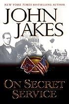 On secret service : a novel by John Jakes