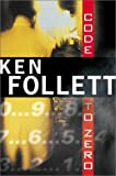 Follett, Ken: Code to Zero