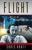 Kraft, Christopher C.: Flight: My Life in Mission Control