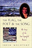 Molotsky, Irvin: The Flag, the Poet and the Song