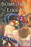 Kelly, Cathy: Someone Like You