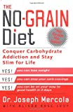 Mercola, Joseph: The No-Grain Diet: Conquer Carbohydrate Addiction and Stay Slim for Life