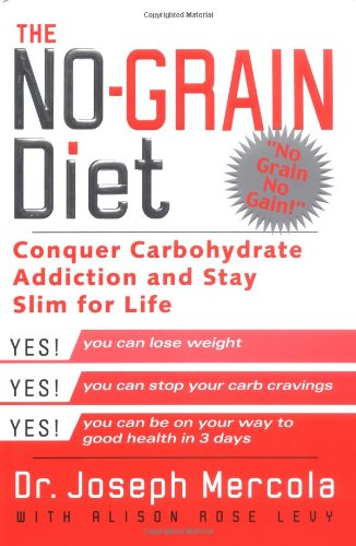 the-no-grain-diet-conquer-carbohydrate-addiction-and-stay-slim-for-the-rest-of-your-life