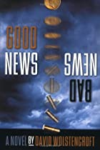Good News, Bad News by David Wolstencroft