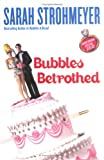 Strohmeyer, Sarah: Bubbles Betrothed