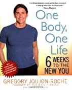 One Body, One Life: Six Weeks to the New You…