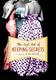 Rice, Eva: The Lost Art of Keeping Secrets
