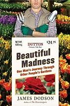 Beautiful Madness: One Man's Journey Through…