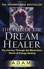 The Path of the DreamHealer: My Journey…