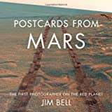Bell, Jim: Postcards from Mars: The First Photographer on the Red Planet