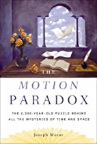 The Motion Paradox: The 2,500-Year Old…