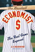 The Baseball Economist: The Real Game…