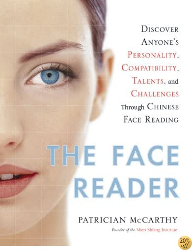 The Face Reader: Discover Anyone's Personality, Compatibility, Talents, and Challenges Through Chinese Face Reading