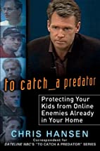 To Catch a Predator: Protecting Your Kids…