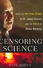 Censoring Science: Inside the Political…