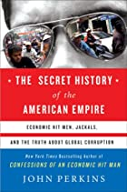 The Secret History of the American Empire:…