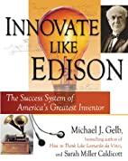 Innovate Like Edison: The Success System of…