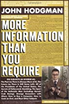 More Information Than You Require by John…