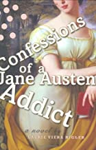 Confessions of a Jane Austen Addict by&hellip;